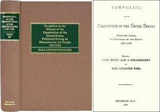 Pamphlets on the Constitution of the United States, Published. Paul Leicester Ford