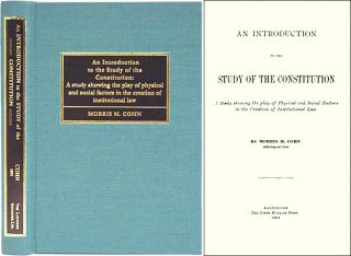 An Introduction to the Study of the Constitution. A Study Showing. Morris M. Cohn.
