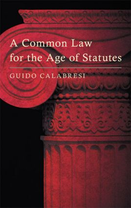 A Common Law for the Age of Statutes. Guido Calabresi.