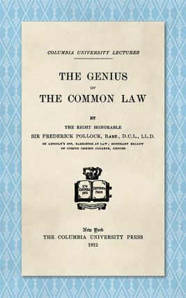 The Genius of the Common Law. Sir Frederick Pollock