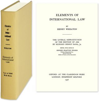 Elements of International Law. Reprint of 1866 edition. Henry Wheaton, Richard Henry Dana Jr