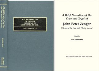A Brief Narrative of the Case and Tryal of John Peter Zenger. Paul Finkelman, introduction, John Peter Zenger.