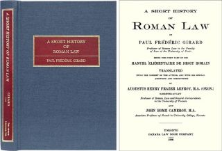 A Short History of Roman Law. Being the First Part of his Manuel. Paul F. Girard.