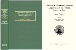 Chapters in the History of Social Legislation in the United States. Henry W. Farnam