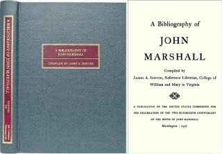 A Bibliography of John Marshall. James Albert Servies.