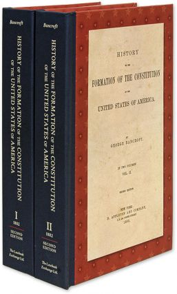 History of the Formation of the Constitution of the United States. George Bancroft