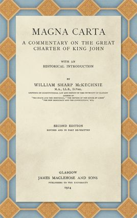 Magna Carta. A Commentary on the Great Charter of King John With an. William Sharp McKechnie