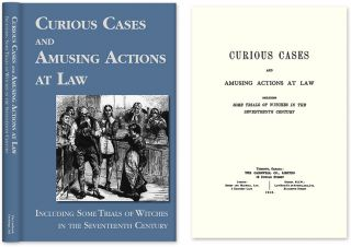 Curious Cases and Amusing Actions at Law Including Some Trials of. Witchcraft Trials.