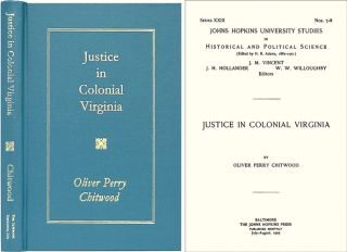 Justice in Colonial Virginia. Oliver Perry Chitwood
