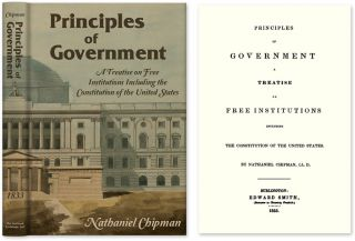 Principles of Government. A Treatise on Free Institutions Including. Nathaniel Chipman
