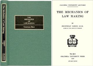 The Mechanics of Law Making. Courtenay Ilbert
