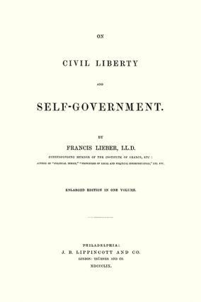 On Civil Liberty and Self-Government. Enlarged edition in one vol