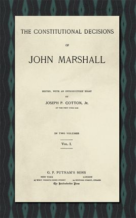 The Constitutional Decisions of John Marshall. 2 Vols.