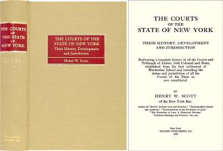 The Courts of the State of New York: Their History, Development. Henry W. Scott