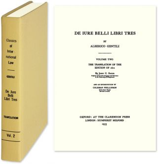 De Iure [Jure] Belli Libri Tres The Translation of the Edition of 1612. Alberico Gentili, Coleman...