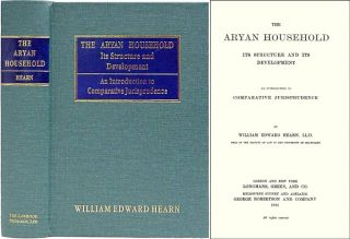 The Aryan Household Its Structure and Its Development. An. William Edward Hearn