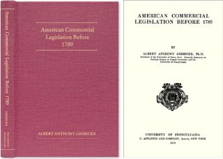 American Commercial Legislation Before 1789. Albert Anthony Giesecke