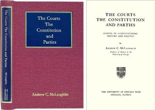 The Courts, The Constitution and Parties. Studies in Constitutional. Andrew C. McLaughlin