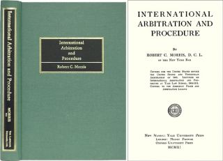 International Arbitration and Procedure. Robert C. Morris