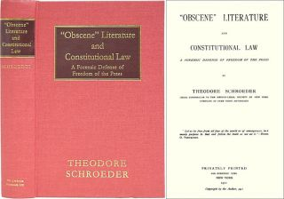 Obscene Literature and Constitutional Law. A Forensic Defense of. Theodore Schroeder
