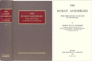 The Roman Assemblies from their Origin to the End of the Republic. George Willis Botsford
