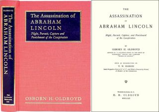 The Assassination of Abraham Lincoln. ISBN 1584771259. Osborn H. Oldroyd