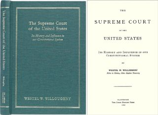 The Supreme Court of the United States. Its History and Influence. Westel W. Willoughby