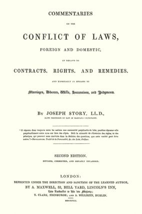 Commentaries on the Conflict of Laws Foreign and Domestic in Regard...