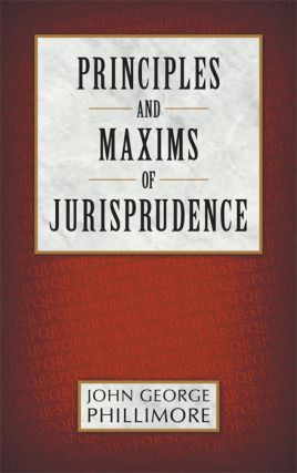 Principles and Maxims of Jurisprudence. John. HARDCOVER Phillimore