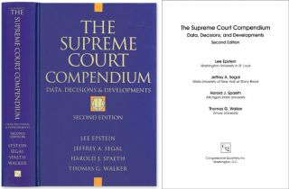 The Supreme Court Compendium. Data, Decisions, and Developments. Lee Epstein, Jeffrey A. Segal