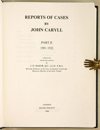 Reports of Cases by John Caryll Part II 1501-1522. Selden Society 116