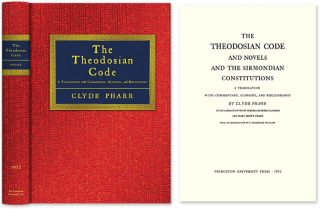 The Theodosian Code and Novels and the Sirmondian Constitutions. Clyde Pharr
