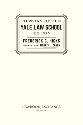 History of the Yale Law School to 1915. Reprint w/new intro. & index.