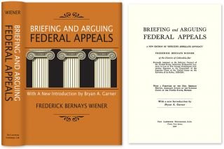 Briefing and Arguing Federal Appeals. Hardcover with dust jacket. Frederick Bernays Wiener, Bryan...