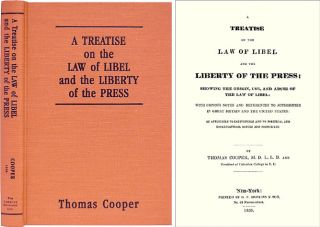 A Treatise on the Law of Libel and Liberty of the Press, Showing. Thomas Cooper