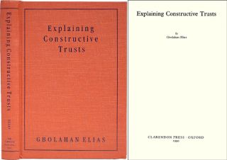 Explaining Constructive Trusts. Gbolahan Elias.