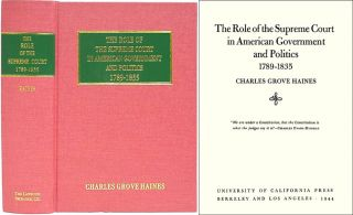 The Role of the Supreme Court in American Government and Politics. Charles Grove Haines.