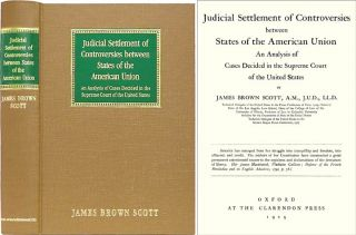 Judicial Settlement of Controversies Between States of the American. James Brown Scott