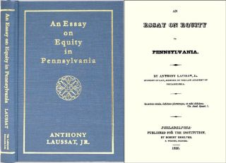 An Essay on Equity in Pennsylvania. Anthony Laussat