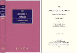 The Institutes of Justinian. Translated into English with an Index. J. B. Moyle, Justinian