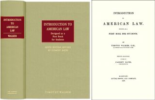 Introduction to American Law. Designed as a First Book for Students. Timothy Walker