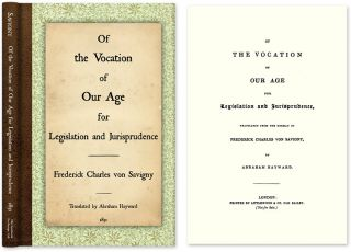 Of the Vocation of Our Age for Legislation and Jurisprudence. Friedrick Charles von Savigny, A....