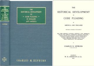 The Historical Development of Code Pleading in America and England. Charles M. Hepburn