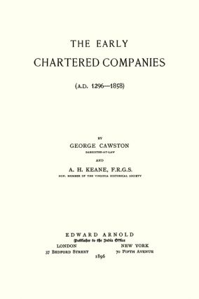 The Early Chartered Companies (A.D. 1296-1858)