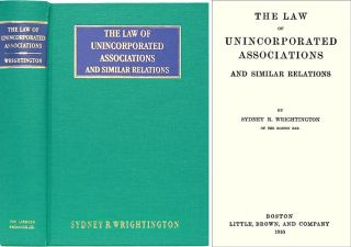 The Law of Unincorporated Associations and Similar Relations. Sydney R. Wrightington