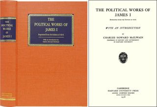 The Political Works of James I. James I., Charles Howard McIlwain, introduction