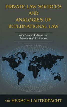 Private Law Sources and Analogies of International Law With Special. Sir Hersch Lauterpacht