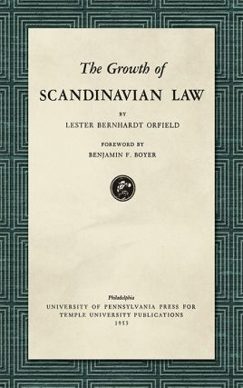 The Growth of Scandinavian Law. Lester Bernhardt Orfield