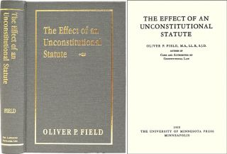 The Effect of an Unconstitutional Statute. ISBN 158477181X. Oliver P. Field