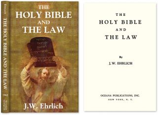 The Holy Bible and the Law. J. W. Ehrlich